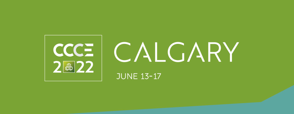 CCCE 2022 Canadian Chemistry Conference and Exhibition Calgary June 13 to 17